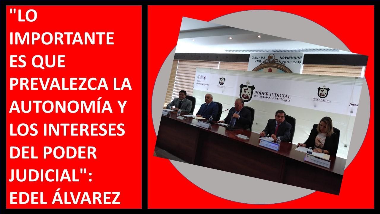 """""""LO IMPORTANTE ES QUE PREVALEZCA LA AUTONOMÍA Y LOS INTERESES DEL PODER JUDICIAL"""": EDEL ÁLVAREZ"""