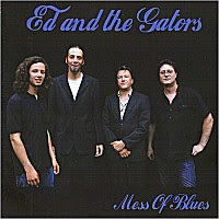Ed & The Gators - Mess Of Blues