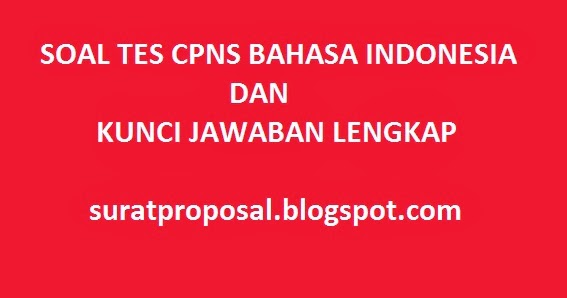 Contoh Soal Tes Cpns Bahasa Indonesia Dan Kunci Jawaban