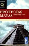 Profecías mayas: Increíbles revelaciones para nuestra época.