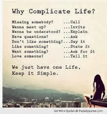 Why Complicate Life Keep it Simple