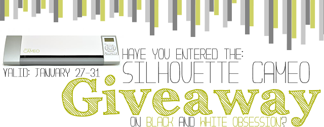 Silhouette Cameo Giveaway | Valid January 27-31 | www.blackandwhiteobsession.com