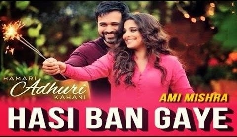 Hasi Ban Gaye Male Female Song Cersion - Hamari Adhuri Kahani