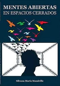 """""""Mentes abiertas en espacios cerrados"""""""