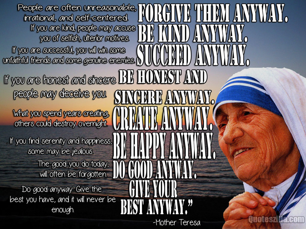 Mother Teresa Quotes Love Them Anyway Life History Of Mother Teresa  Fortyforce