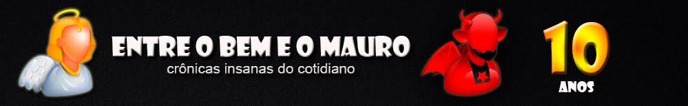 Entre o Bem e o Mauro