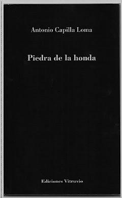 Antonio Capilla Loma, PIEDRA DE LA HONDA, Editorial Vitruvio, Madrid, 2016