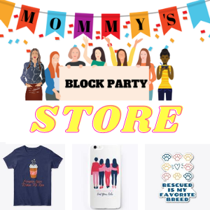 Mommy's Block Party Store