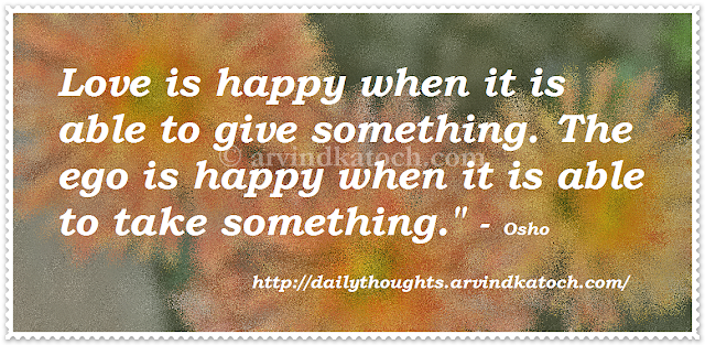 love, happy, ego, something, daily thought, quote, Osho thought, Osho