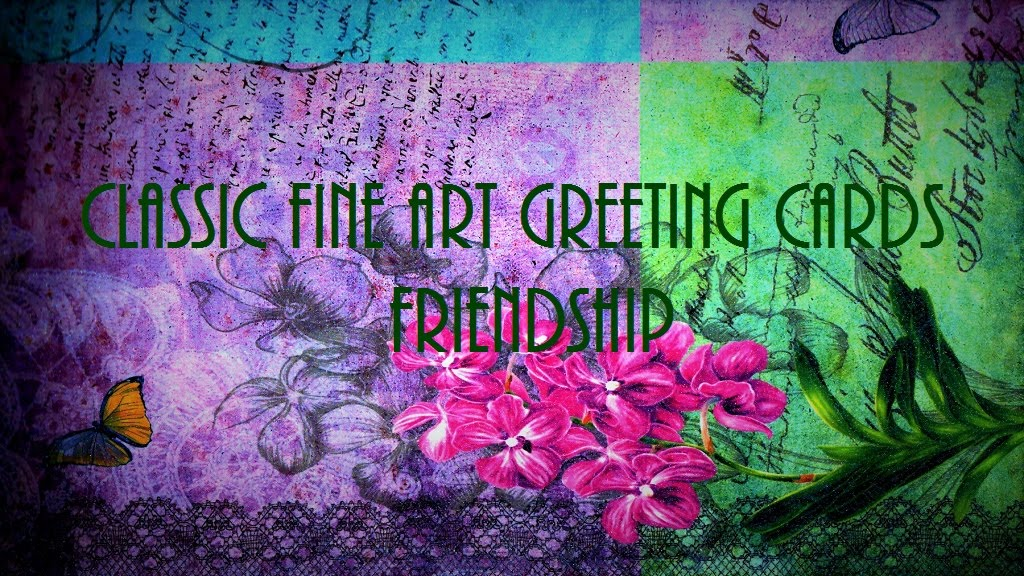 CLASSIC FINE ART GREETING CARDS / Friendship / Perfumed Garden