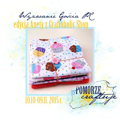 http://pomorze-craftuje.blogspot.com/2015/10/wyzwanie-goscia-pc-na-sodko.html