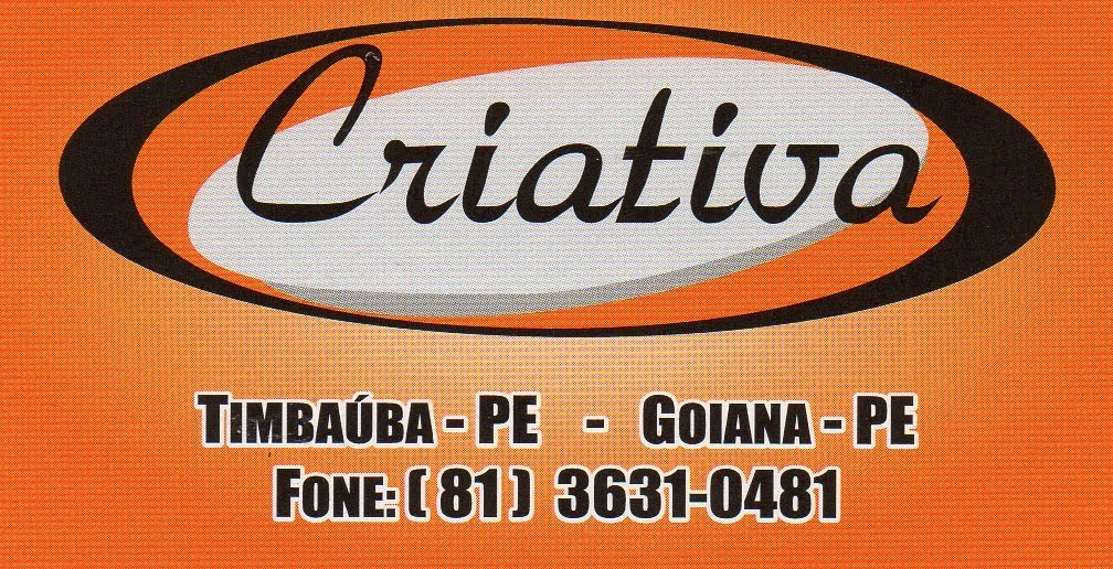 Criativa Timbaúba e Goiana / Fone: 3631-0481