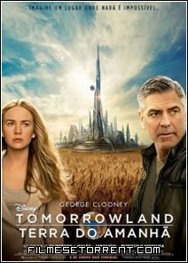 Tomorrowland – Um Lugar Onde Nada é Impossível Torrent Dual Audio