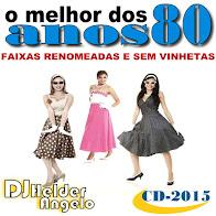 O MELHOR DOS ANOS 80 FAIXAS RENOMEADAS E SEM VINHETAS BY DJ HELDER ANGELO