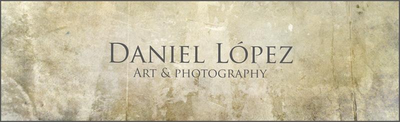 Daniel López.                                             Arte y fotografía