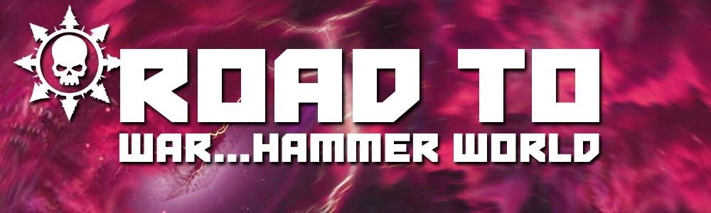 Road To War...hammer World