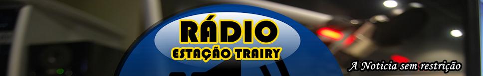 WEB RÁDIO ESTAÇÃO TRAIRY