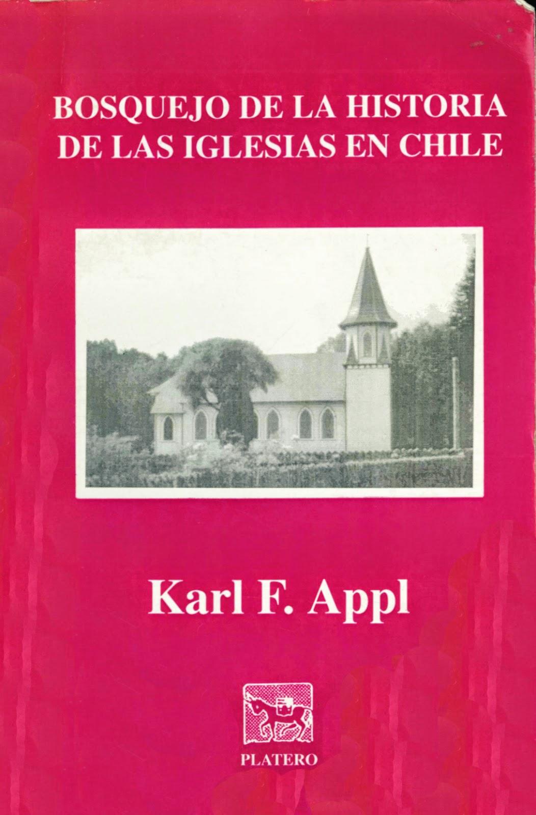 Karl F. Appl-Bosquejo De La Historia De Las Iglesias En Chile-