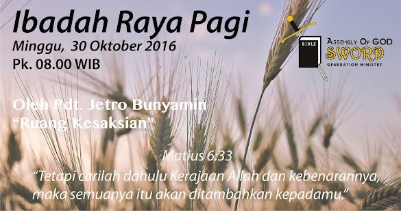Ibadah Raya, Minggu 30 Oktober 2016 Jam 08.00 WIB