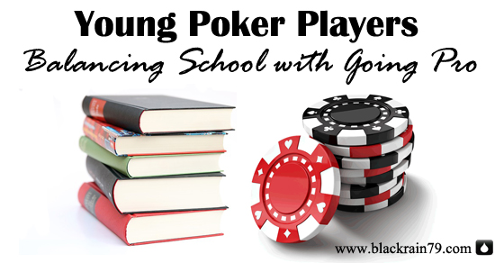Young Poker Players Balancing School With Going Pro
