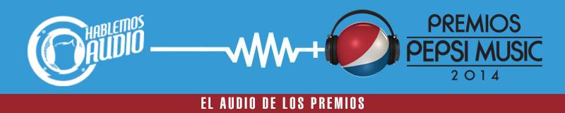 El audio de los Premios Pepsi 2014