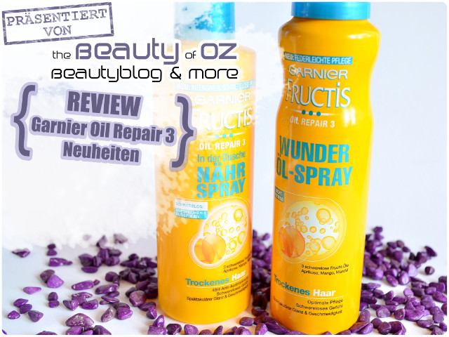 Review Garnier Fructis Oil Repair 3 WUNDER ÖL-SPRAY & NÄHR SPRAY