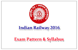 Railway Exam 2016 Detailed Syllabus and Exam Pattern