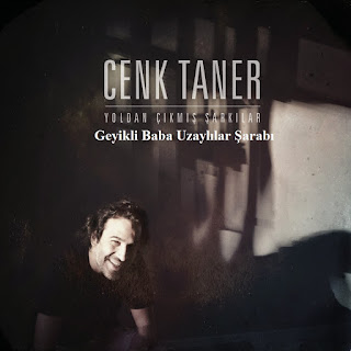 Cenk Taner - Geyikli Baba Uzaylılar Şarabı Dinle şarkı sözleri
