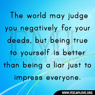 The world may judge you negatively for your deeds