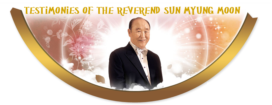 Testimonies Of The Reverend Sun Myung Moon