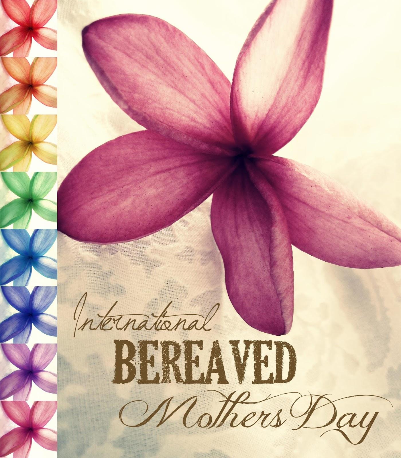 International Bereaved Mothers Day Mamavanelaranl