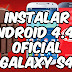 TODO EN UNO Actualizar Android 4 4 2 KitKat OFICIAL Galaxy S4 [TODOS LOS MODELOS & PAÍSES] + Root (i9505-i337M-i9500) ESPAÑOL [Fácil y Tapido]