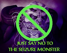 Say No To The Seizure Monster