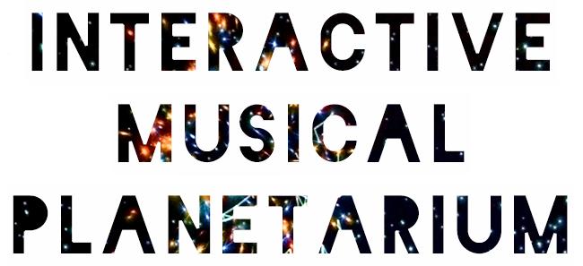 INTERACTIVE MUSICAL PLANETARIUM