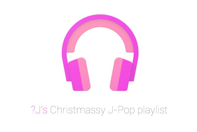 ?J's J-Pop Christmassy playlist @ Google play music | Random J Pop