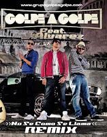 No Se Como Se Llama Remix - Golpe A Golpe ft. J Alvarez