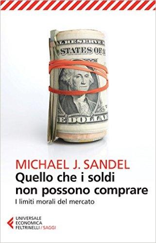 Michael Sandel Quello Che I Soldi Non Possono Comprare Nella