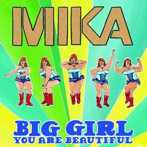 cartel mika big girl you are beatiful