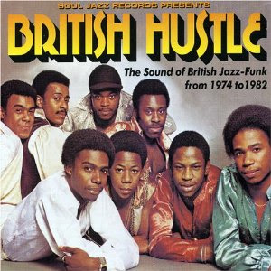 Soul Jazz Presents British Hustle the Sound of British Jazz Funk (Jazz/Funk/Soul)