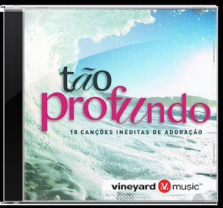 Vineyard Music Brasil - Tão Profundo 2012