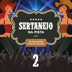 Download Sertanejo na Pista Os Melhores Hits da Balada 2 Torrent Torrent Grátis