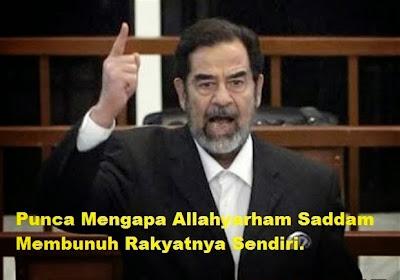 Pendedahan Punca Mengapa Allahyarham Saddam Membunuh Rakyatnya Sendiri