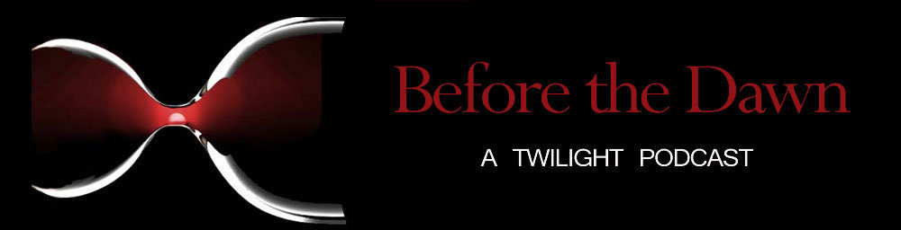 Before the Dawn: A Twilight Podcast