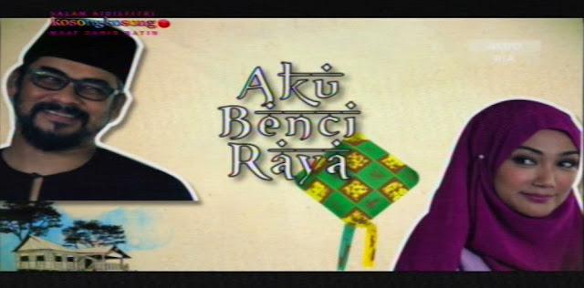 Aku Benci Raya (2015) Astro, Tonton Full Telemovie, Tonton Telemovie Melayu, Tonton Drama Melayu, Tonton Drama Online, Tonton Drama Terbaru, Tonton Telemovie Melayu.