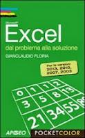 Excel dal problema alla soluzione. Per le versioni 2013, 2010, 2007, 2003