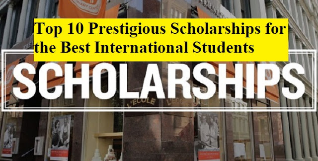 Top 10 Prestigious #Scholarships for the #Best #International #Students