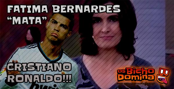 "Fátima Bernardes ""mata"" Cristiano Ronaldo"