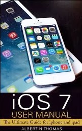 iOS 7 User Manual: The Ultimate Guide for iPhone and iPad