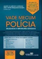 Vade Mecum Polícia - Delegados e Servidores Estaduais
