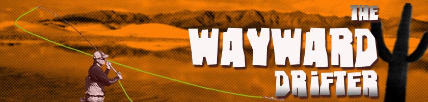 The Wayward Drifter